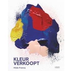 Kleur Verkoopt by Hilde Francq