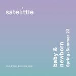 Satelittle Baby & Newborn SS 2023